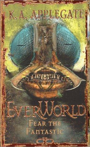 Fear the Fantastic (Everworld, #6)