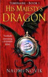 His Majesty's Dragon (Temeraire #1)