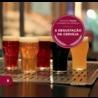 A Degustação da Cerveja (O Mundo da Cerveja, #8)