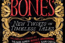 Rags and Bones: New Twists On Timeless Tales