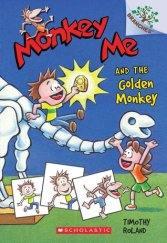 Monkey Me and the Golden Monkey: A Branches Book (Monkey Me #1)