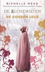 De gouden lelie (De Alchemisten #2) – Richelle Mead