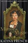 Mirrors and Magic (The Clockwork Republics)