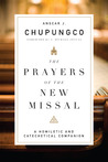 The Prayers of the New Missal: A Homiletic and Catechetical Companion