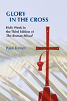 Glory in the Cross: Holy Week in the Third Edition of The Roman Missal