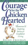 Courage for the Chicken Hearted