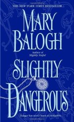 Book Review: Mary Balogh's Slightly Dangerous
