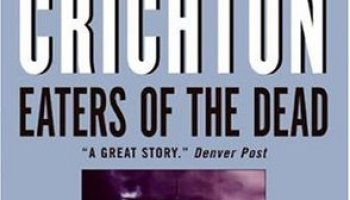 Eaters of the Dead – Michael Crichton