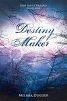 Destiny Maker: Lost Souls Trilogy Book One