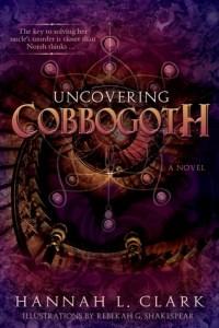 Uncovering Cobbogoth (Cobbogoth #1)