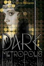 {ARC Review+Giveaway} Dark Metropolis by Jaclyn Dolamore
