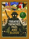 Nathan Hale's Hazardous Tales: Treaties, Trenches, Mud, and Blood