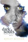 Dark Souls (Dark Souls Series, #1)