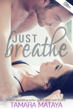 {ARC Review+Giveaway} Just Breathe by Tamara Mataya