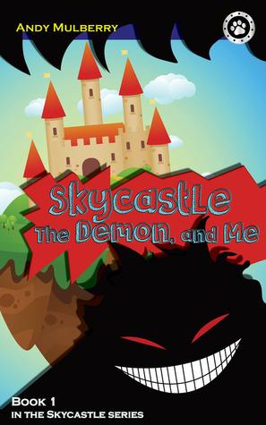 Skycastle, the Demon, and Me (Skycastle #1)