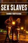 Sex Slaves : Human Trafficking