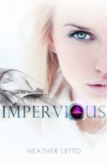{Character Interview+Giveaway} IMPERVIOUS by Heather Letto