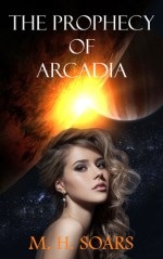 {Character Interview+Giveaway} The Prophecy of Arcadia by M.H. Soars