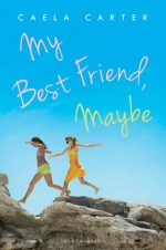 {Excerpt+Giveaway} My Best Friend, Maybe by Caela Carter