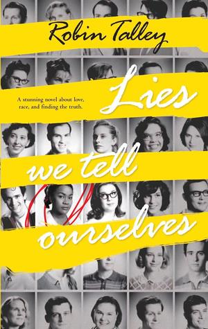 Lies We Tell Ourselves by Robin Talley | Book Review