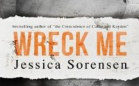 Release Day:  Excerpt, Playlist, Trailer, and Giveaway:  Wreck Me by Jessica Sorensen