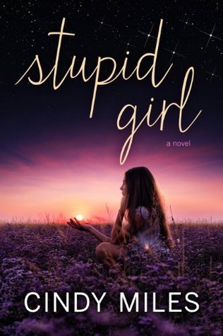 {Review+Giveaway} Stupid Girl by Cindy Miles @cindymilesbooks