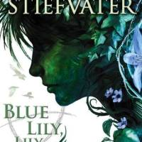 ARC Review: Blue Lily, Lily Blue by Maggie Stiefvater