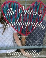 {Review} The Oyster's Autobiography by Kitty Kilby @KittyKilby