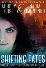 {Review} Shifting Fates by Aubrey Rose & Nadia Simonenko