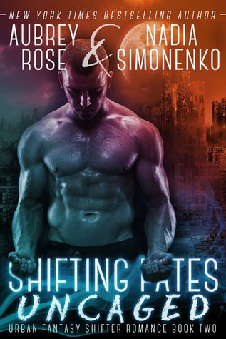 {Review} Shifting Fates: Uncaged by Nadia Simonenko & Aubrey Rose