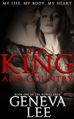 For King and Country (The Royals Saga #1) by Geneva Lee (1/2)