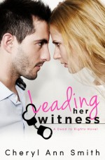{Guest Post} Leading Her Witness by Cheryl Smith @CherylAnnAuthor