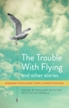 The Trouble with Flying and other stories