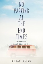 No Parking At The End Times by Bryan Bliss | Book Review