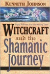 Witchcraft and the Shamanic Journey: Pagan Folkways from the Burning Times