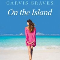 On the Island and Uncharted by Tracey Garvis-Graves