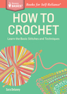 How to Crochet: Learn the Basic Stitches and Techniques