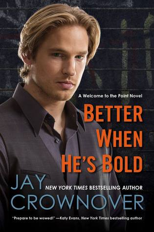 Release Day Event:  Better When He's Bold (The Point Series #2) by Jay Crownover