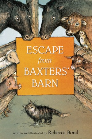 Escape from Baxters Barn by Rebecca Bond | Featured Book of the Day | wearewordnerds.com