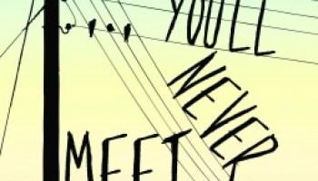 Because You'll Never Meet Me – Leah Thomas