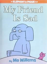 My Friend is Sad (Elephant and Piggie, #2)