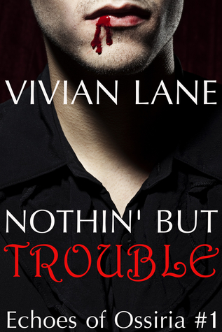 Nothin' But Trouble (Echoes of Ossiria #1)