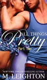All Things Pretty, Part Two (Pretty, #3.5)