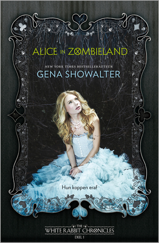Alice in Zombieland (White Rabbit Chronicles #1) – Gena Showalter