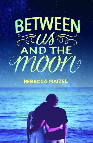 Book cover Between Us And The Moon by Rebecca Maizel