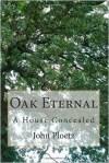 Oak Eternal by John Ploetz