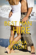 {ARC #Review} Best Man For Hire by @TawnaFenske @LovestruckEP