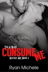 Consume Me (Ravage MC #3)