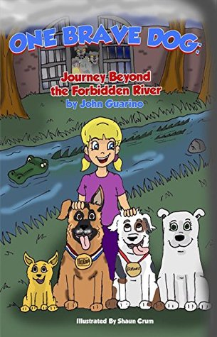 One Brave Dog: Journey Beyond the Forbidden River