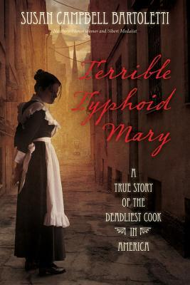 Terrible Typhoid Mary by Susan Campbell Bartoletti | Featured Book of the Day | wearewordnerds.com